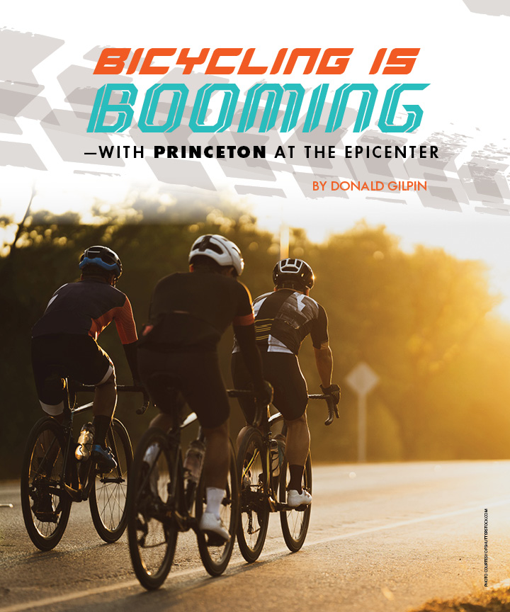 Bicycling is Booming  —with Princeton at the Epicenter                                                                  By Donald Gilpin
